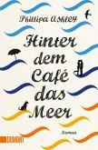 Hinter dem Café das Meer / Café am Meer Bd.1