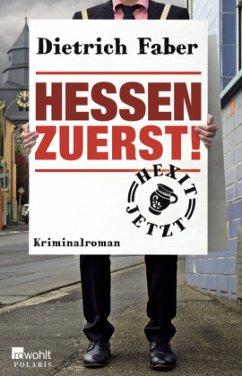 Hessen zuerst! - Faber, Dietrich