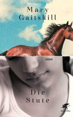 Die Stute (eBook, ePUB) - Gaitskill, Mary