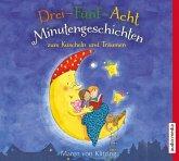 Drei-Fünf-Acht-Minutengeschichten zum Kuscheln und Träumen, 1 Audio-CD