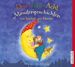 Drei-Fünf-Acht-Minutengeschichten zum Kuscheln und Träumen, 1 Audio-CD - Klitzing, Maren von