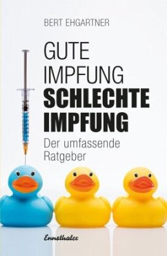 Gute Impfung - Schlechte Impfung - Ehgartner, Bert