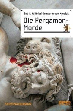 Die Pergamon-Morde - Schwerin von Krosigk, Wilfried; Schwerin von Krosigk, Sue