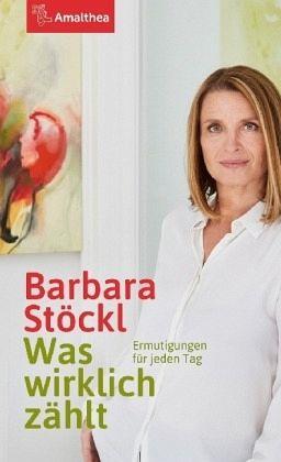 Was wirklich zählt - Stöckl, Barbara