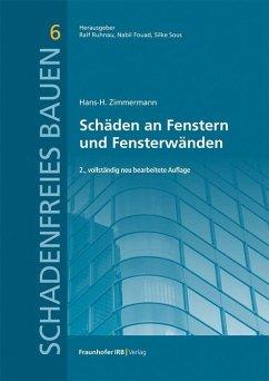 Schäden an Fenstern und Fensterwänden - Zimmermann, Hans-H.
