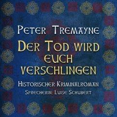 Der Tod wird euch verschlingen / Ein Fall für Schwester Fidelma Bd.27 (MP3-CD) - Tremayne, Peter