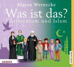 Christentum & Islam - was ist das? - BOX, 4 Audio-CDs - Wernecke, Maren; Michel, Hemma