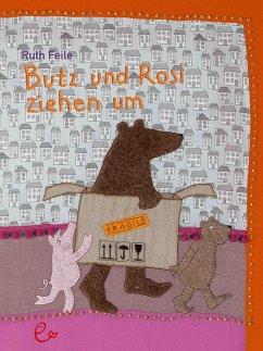 Butz und Rosi ziehen um - Feile, Ruth