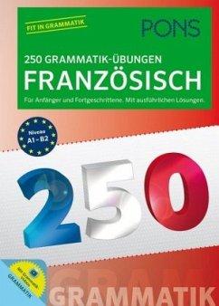 PONS 250 Grammatik-Übungen Französisch