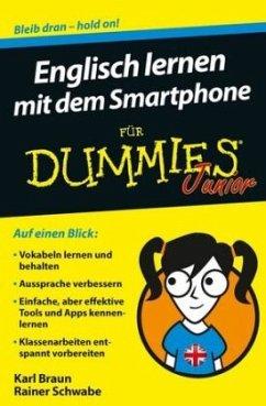 Englisch lernen mit dem Smartphone für Dummies Junior - Schwabe, Rainer; Braun, Karl