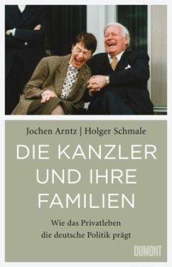 Die Kanzler und ihre Familien - Arntz, Jochen; Schmale, Holger