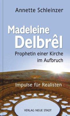 Madeleine Delbrêl - Prophetin einer Kirche im A...