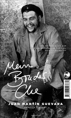 Mein Bruder Che (eBook, ePUB) - Guevara, Juan Martín; Vincent, Armelle