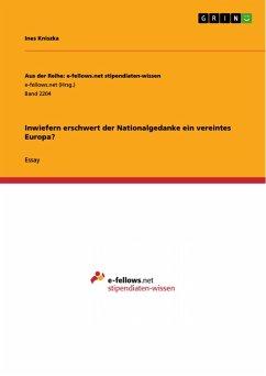 Inwiefern erschwert der Nationalgedanke ein vereintes Europa? (eBook, PDF)