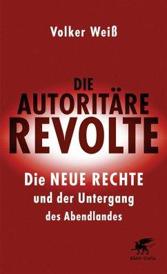 Die autoritäre Revolte (eBook, ePUB) - Weiß, Volker