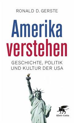 Amerika verstehen (eBook, ePUB) - Gerste, Ronald D.