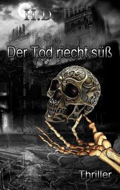 Der Tod riecht süß (eBook, ePUB) - Damaschke, Henry-Sebastian