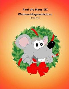 Paul die Maus III (eBook, ePUB) - Fink, Britta