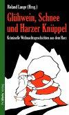 Glühwein, Schnee und Harzer Knüppel (eBook, ePUB)