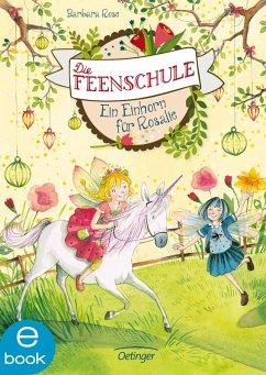 Ein Einhorn fur Rosalie / Die Feenschule Bd.3