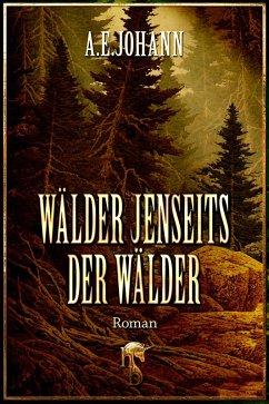 Wälder jenseits der Wälder (eBook, ePUB) - Johann, A. E.