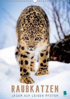 9783665583712 - CALVENDO: Raubkatzen: Jäger auf leisen Pfoten (Wandkalender 2017 DIN A3 hoch) - Buch