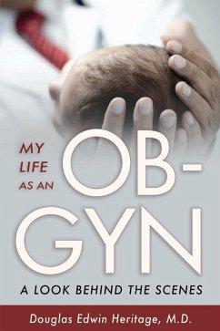 My Life as an OB-GYN (eBook, ePUB) - Heritage, Douglas