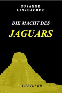 Die Macht des Jaguars (eBook, ePUB) - Linzbacher, Susanne