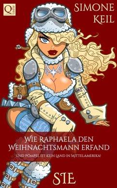 Wie Raphaela den Weihnachtsmann erfand (eBook, ePUB) - Keil, Simone