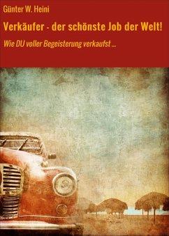 Verkäufer - der schönste Job der Welt! (eBook, ePUB) - Heini, Günter W.