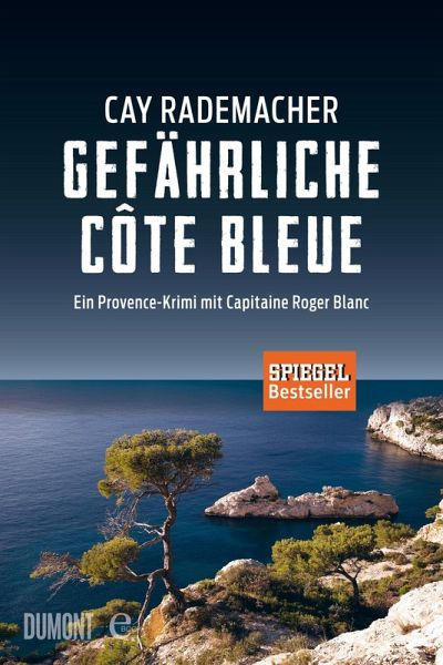 Gefährliche Côte Bleue / Capitaine Roger Blanc Bd.4 (eBook, ePUB) - Rademacher, Cay