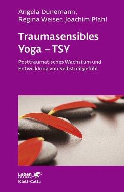 Traumasensibles Yoga - TSY (eBook, PDF) - Pfahl, Joachim; Dunemann, Angela; Weiser, Regina
