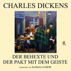 Der Behexte und der Pakt mit dem Geiste (MP3-Download) - Dickens, Charles