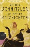 Arthur Schnitzler - Die besten Geschichten
