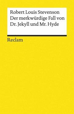 Der merkwürdige Fall von Dr. Jekyll und Mr. Hyde - Stevenson, Robert Louis