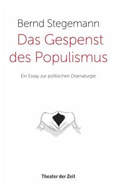 Das Gespenst des Populismus - Stegemann, Bernd