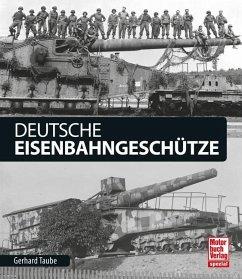 Deutsche Eisenbahngeschütze - Taube, Gerhard