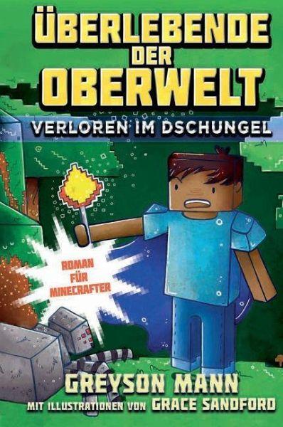 Überlebende der Oberwelt: Verloren im Dschungel - Roman für Minecrafter - Mann, Greyson