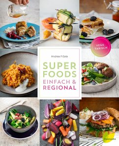Superfoods einfach & regional - Ficala, Andrea