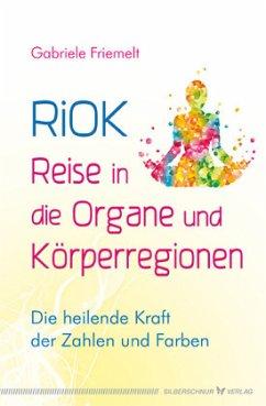 RiOK - Reise in die Organe und Körperregionen - Friemelt, Gabriele