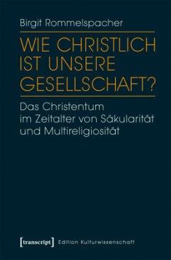 Wie christlich ist unsere Gesellschaft? - Rommelspacher, Birgit
