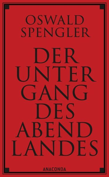 Der Untergang des Abendlandes - Spengler, Oswald A. G.