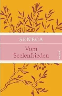 Vom Seelenfrieden (Leinen-Ausgabe mit Banderole) - Seneca