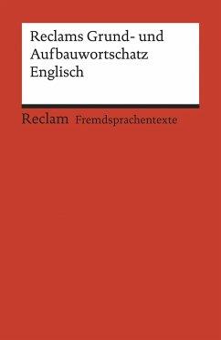 Reclams Grund- und Aufbauwortschatz Englisch - Geisen, Herbert