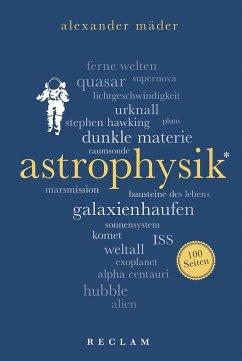 Astrophysik. 100 Seiten - Mäder, Alexander