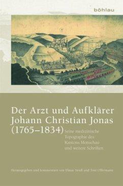 Der Arzt und Aufklärer Johann Christian Jonas (...