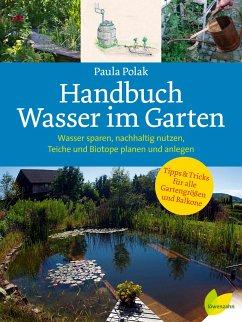 Handbuch Wasser im Garten - Polak, Paula