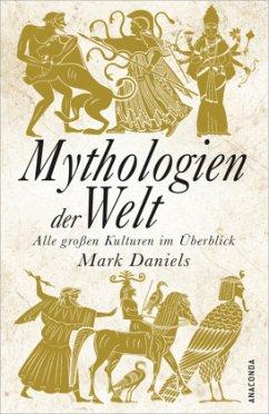 Mythologien der Welt - Daniels, Mark
