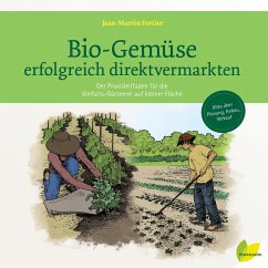 Bio-Gemüse erfolgreich direktvermarkten - Fortier, Jean-Martin