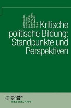 Kritische politische Bildung: Standpunkt und Perspektiven